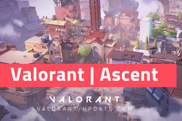 Valorant Map Guide | Ascent