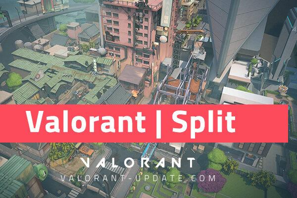 Valorant Map Guide Split